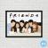 QUADROS FRIENDS